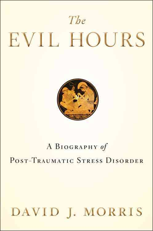 The Evil Hours By Morris, David J.